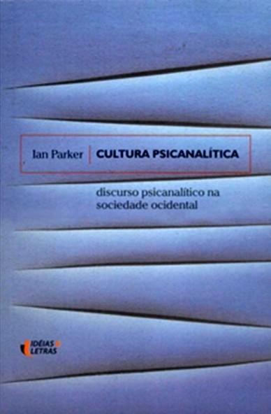 Cultura-Psicanalitica-Discurso-Psicanalitico-na-Sociedade-Ocidental-Ian-Parker-1657414